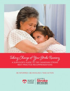 Taking Charge of Your Stroke Recovery, A Survivor's Guide to the Canadian Stroke Best Practice Recommendations